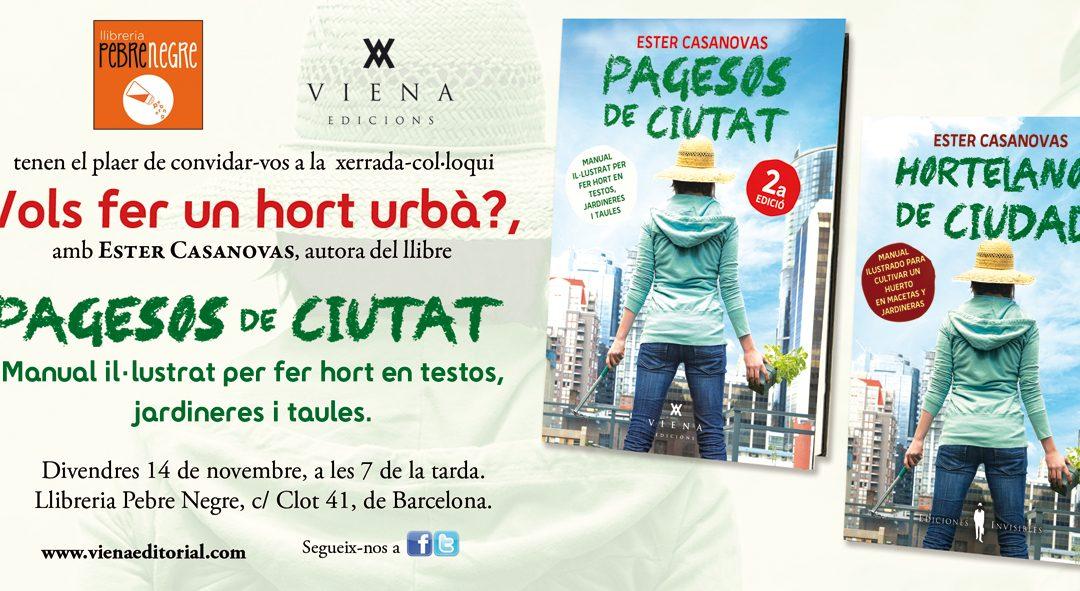 [14/11, 19h] Xerrada-col·loqui «Vols fer un hort urbà?» amb Ester Casanovas, autora del llibre PAGESOS DE CIUTAT