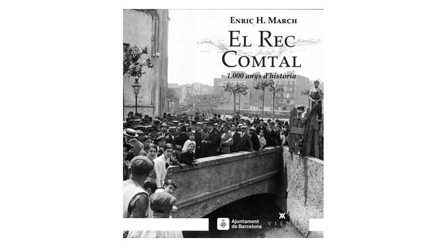 [19/10 A la Biblioteca del Clot] El Rec Comtal: 1.000 anys d'història, d'Enric H. March
