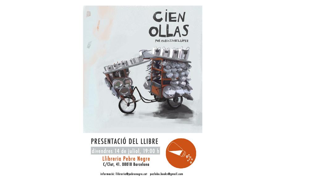 [DV 14/7/17, 19h] Presentació del llibre Cien ollas, a càrrec de Maria Isabel López