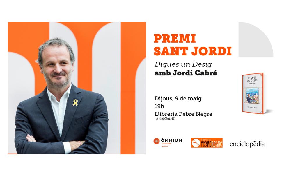[DJ 9/05/19, 19h] Presentació: Digues un desig, de Jordi Cabré